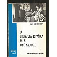 La literatura espanola en el cine nacional, 1907-1977: (documentacion y critica
