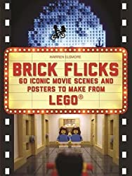 [(Brick Flicks: 60 Iconic Movie Scenes and Posters to Make from Lego)] [Author: Warren Elsmore] published on (October, 2014)