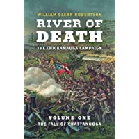River of Death-The Chickamauga Campaign: Volume 1: The Fall of Chattanooga (Civil War America)