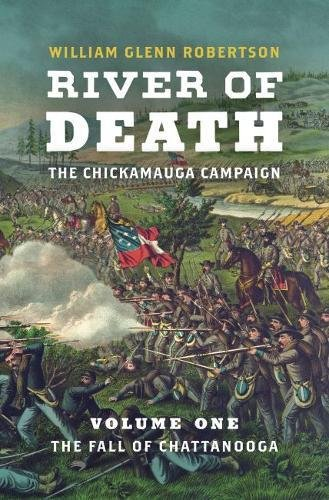 Download River of Death--The Chickamauga Campaign: Volume 1: The Fall of Chattanooga (Civil War America) PDF