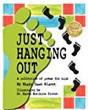 Just Hanging Out, a Collection of Poems for Kids, Khaya Dawn Klanot, 0981489451