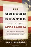 img - for The United States of Appalachia: How Southern Mountaineers Brought Independence, Culture, and Enlightenment to America book / textbook / text book