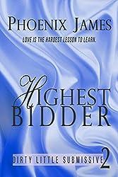 Highest Bidder (Dirty Little Submissive Book 2)