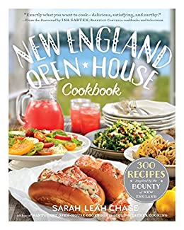 New England Open-House Cookbook: 300 Recipes Inspired by the Bounty of New England by [Chase, Sarah Leah]