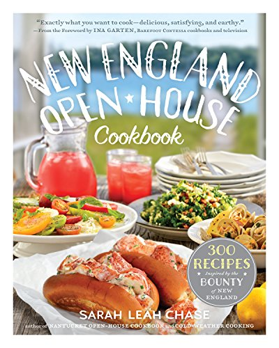 New England Open-House Cookbook: 300 Recipes Inspired by the Bounty of New England (World's Best Lobster Roll Recipe)