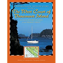 Dreamspeaker Cruising Guide, Volume 6: The West Coast of Vancouver Island