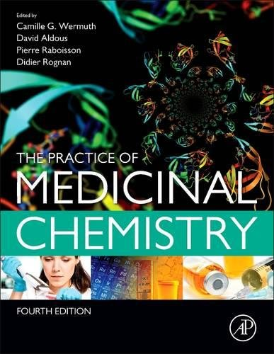 The Practice Of Medicinal Chemistry  Fourth Edition