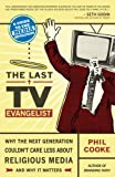 The Last TV Evangelist: Why the Next Generation Couldn't Care Less About Religious Media
