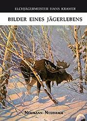 Elchjägermeister Hans Kramer: Bilder eines Jägerlebens