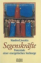 Segenskräfte: Potentiale einer energetischen Seelsorge. (Ed. Chr. Kaiser)