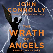 The Wrath of Angels: A Charlie Parker Mystery, Book 11 | John Connolly