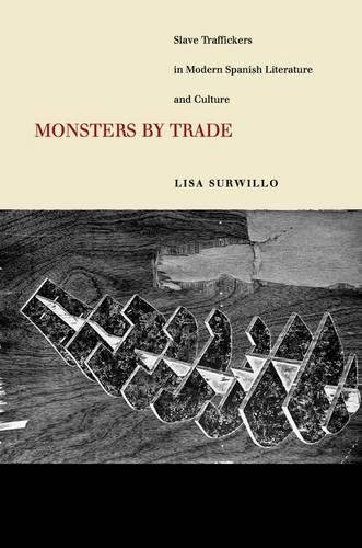 Monsters by Trade: Slave Traffickers in Modern Spanish Literature and Culture