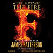 Witch & Wizard: The Fire | James Patterson, Jill Dembowski