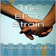 The EF76 Strain: Steven and Amana's Narrative Audiobook by Howard Dunkley Narrated by Kristyn Mass