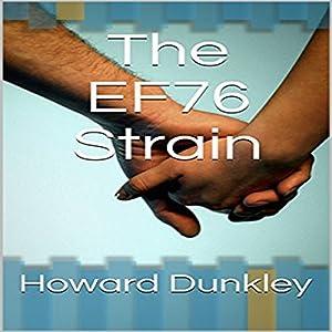 The EF76 Strain: Steven and Amana's Narrative Audiobook