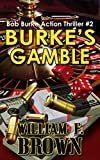 Burke's Gamble: Bob Burke Suspense Thriller #2 (Bob Burke Action Adventure Novels)