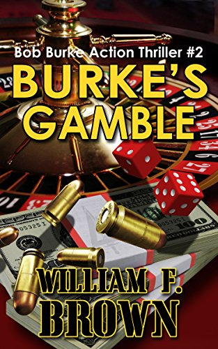 Book: Burke's Gamble - Bob Burke Action Thriller 2 by William F. Brown