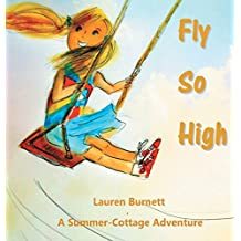 Fly So High: A Summer-Cottage Adventure
