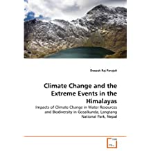 Climate Change and the Extreme Events in the Himalayas: Impacts of Climate Change in Water Resources and Biodiversity in Gosaikunda, Langtang National Park, Nepal