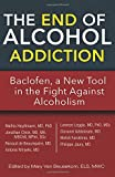 The End of Alcohol Addiction: Baclofen,...