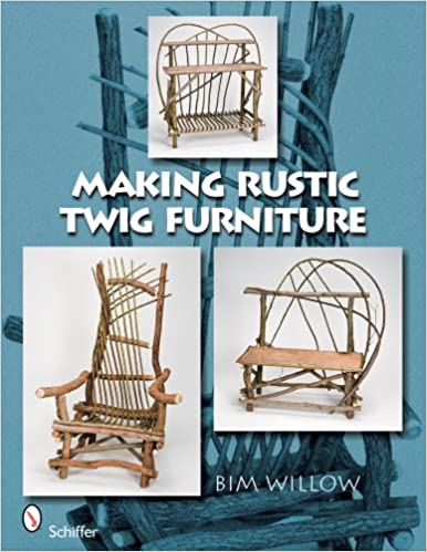 Making Rustic Twig Furniture: Bim Willow: 9780764332500: Amazon.com: Books