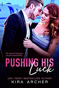 Pushing His Luck by Kira Archer