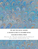 img - for We Are the Music Makers: Volume II String Trios: A Graded Guide to Chamber Music book / textbook / text book