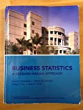 Business Statistics: A Decision-Making Approach, Kent D. Smith, 0558665632