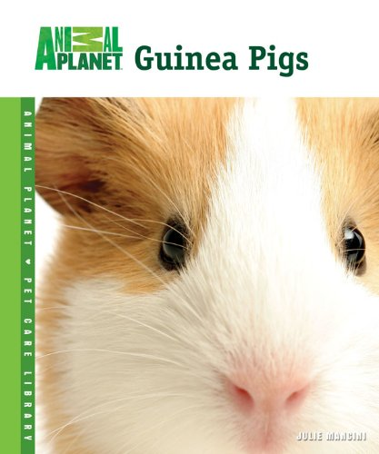 Guinea Pigs (Animal Planet® Pet Care Library) ()