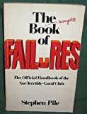 The Incomplete Book of Failures, Stephen Pile, 0525475893