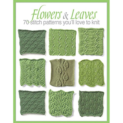 Flowers & Leaves: 70 Stitch Patterns You'll Like to Knit (Leaf Knitting Pattern)