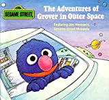 The Adventures of Grover In Outer Space (Sesame Street Mini-Storybooks)