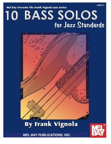 Mel Bay 10 Solos for Jazz Standards for Bass Book