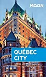 Moon Québec City (Moon Handbooks)