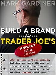 Build a Brand Like Trader Joe's (English Edition)