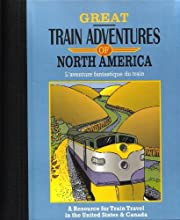 Great Train Adventures of North America: a…
