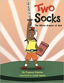 Two Socks: The Whole Armour of God: Frances Stanton: 9781479733569: Amazon.com: Books