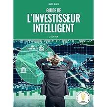 Le guide de l'investisseur intelligent : 2e édition 2017 (French Edition)