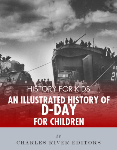 History for Kids: An Illustrated History of D-Day for Children - D Day Kids