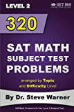 img - for 320 SAT Math Subject Test Problems arranged by Topic and Difficulty Level - Level 2: 160 Questions with Solutions, 160 Additional Questions with Answers book / textbook / text book