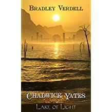 Chadwick Yates and the Lake of Light (The Adventures of Chadwick Yates Book 7)