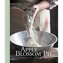 Apple Blossom Pie: Memories of an Australian Country Kitchen