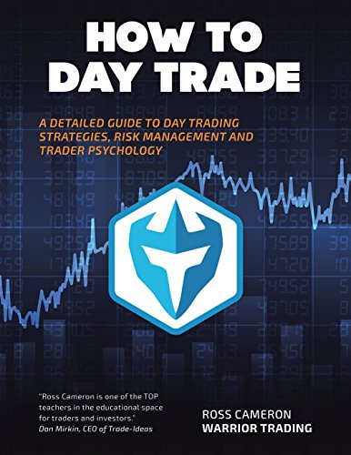 How to Day Trade: A Detailed Guide to Day Trading Strategies, Risk Management, and Trader Psychology by AuthorHouse