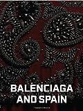 Balenciaga and Spain, Hamish Bowles, 0847836460