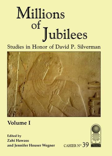 Millions Of Jubilees Studies In Honor Of David P Silverman Cahier No 39 2 Vol Set