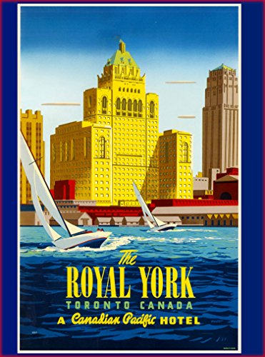 A SLICE IN TIME Toronto The Royal York A Canadian Pacific Hotel Canada Canadian Travel Advertisement Art Poster