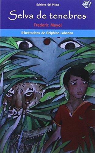Selva de tenebres: Llibre per a nens de 12 anys en català: Aventures i misteri a lÍndia: 45 (El Pirata Blau) Frederic Mayol Ibàñez