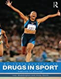 An Introduction to Drugs in Sport : Addicted to Winning?, Smith, Andrew and Waddington, Ivan, 0415431255