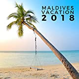 Maldives Vacation 2018 - Background Nature Sounds for Relaxation