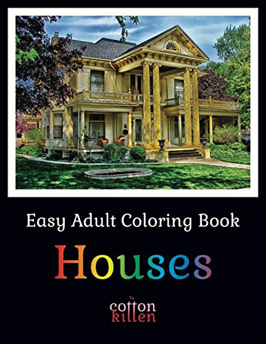 Easy Adult Coloring Book - Houses: 49 of the most beautiful buildings for a relaxed and joyful coloring time